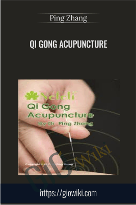 Qi Gong Acupuncture - Ping Zhang