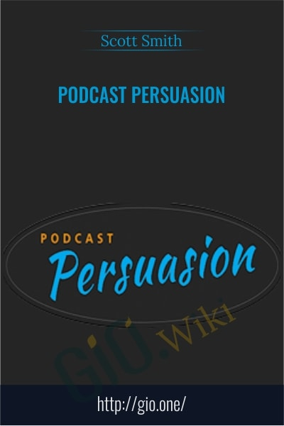 Podcast Persuasion - Scott Smith