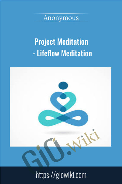 Project Meditation - Lifeflow Meditation
