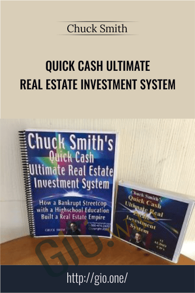 Quick Cash Ultimate Real Estate Investment System - Chuck Smith