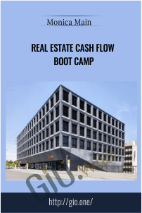 Real Estate Cash Flow Boot Camp – Monica Main