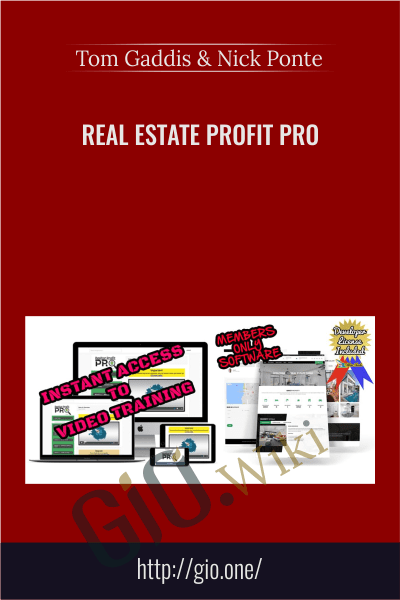 Real Estate Profit Pro - Tom Gaddis & Nick Ponte