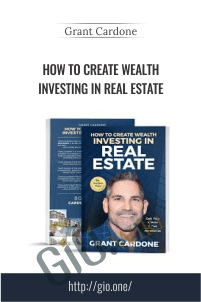 Real Estate Program - How To Create Wealth Investing in Real Estate - Grant Cardone