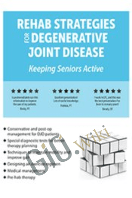 Rehab Strategies for Degenerative Joint Disease: Keeping Seniors Active - Chad Thompson