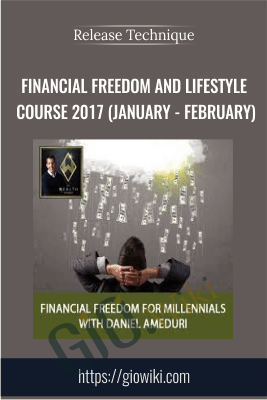 Financial Freedom and Lifestyle Course 2017 (January - February) - Release Technique