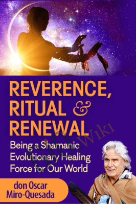 Reverence, Ritual & Renewal - don Oscar Miro-Quesada