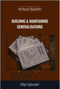 Building & Maintaining Generalisations – Richard Bandler