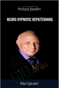 Neuro Hypnotic Repatterning - Richard Bandler