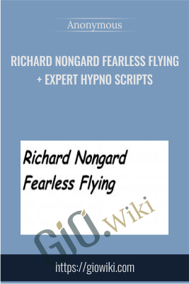Richard Nongard Fearless Flying + Expert Hypno Scripts
