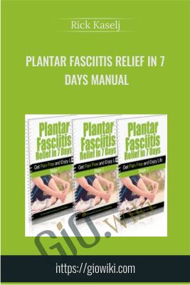 Plantar Fasciitis Relief In 7 Days Manual - Rick Kaselj