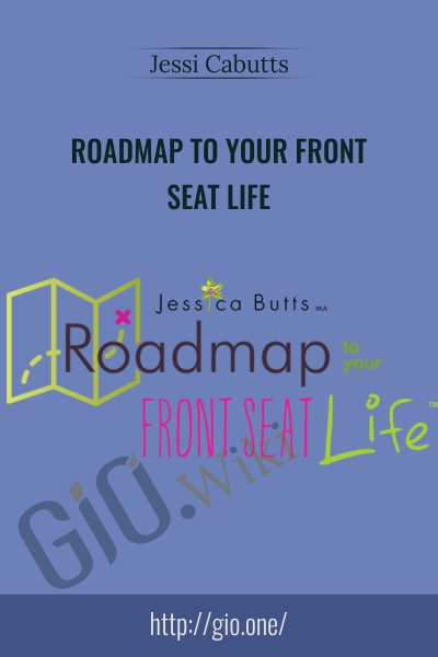 Roadmap to Your Front Seat Life - Jessi Cabutts