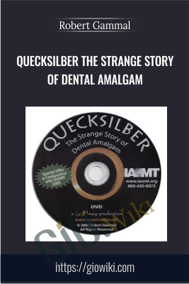 Quecksilber the Strange Story of Dental Amalgam - Robert Gammal