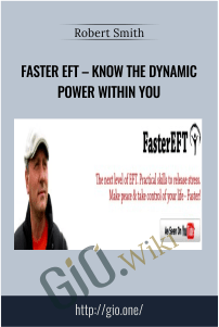 Faster EFT – Know the Dynamic Power Within You – Robert Smith