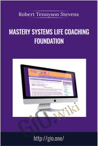 Mastery Systems Life Coaching Foundation – Robert Tennyson Stevens