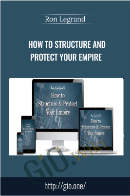 How To Structure And Protect Your Empire