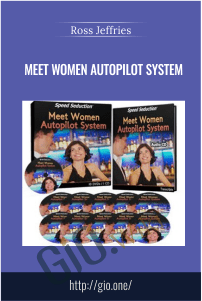Meet Women Autopilot System – Ross Jeffries