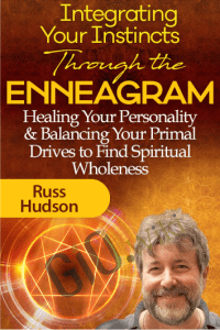 Integrating Your Instincts Through the Enneagram - Russ Hudson