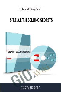 S.T.E.A.L.T.H Selling Secrets – David Snyder
