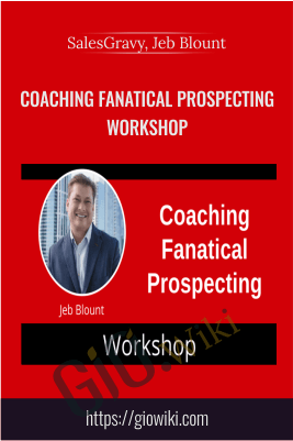 Coaching Fanatical Prospecting Workshop - SalesGravy, Jeb Blount