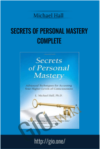 Secrets of Personal Mastery Complete – Michael Hall