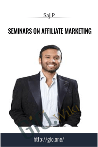 Seminars on Affiliate Marketing – Saj P