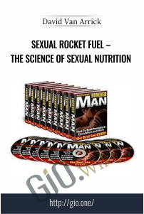 Sexual Rocket Fuel – The Science of Sexual Nutrition – David Van Arrick