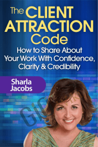 The Client Attraction Code - Sharla Jacobs