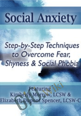 Social Anxiety: Step by Step Techniques to Overcome Fear, Shyness & Social Phobia - Kimberly Morrow &  Elizabeth DuPont Spencer