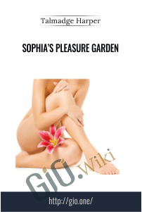Sophia's Pleasure Garden – Talmadge Harper