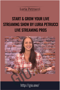 Start & Grow Your Live Streaming Show By Luria Petrucci Live Streaming Pros
