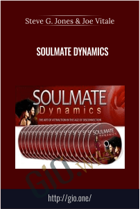 Soulmate Dynamics – Steve G. Jones & Joe Vitale
