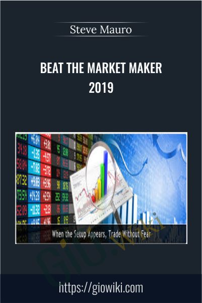 Beat The Market Maker 2019 - Steve Mauro
