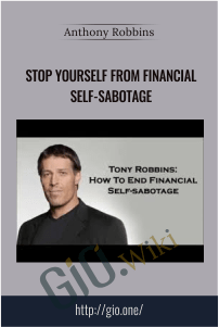 Stop Yourself from Financial Self-Sabotage – Anthony Robbins