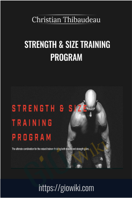 Strength & size training program - Christian Thibaudeau