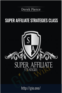 Super Affiliate Strategies Class – Derek Pierce