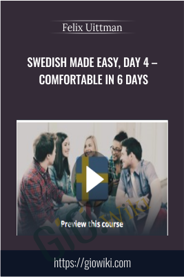 Swedish Made Easy, Day 4 – Comfortable in 6 days - Felix Uittman
