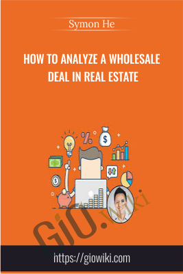 How to Analyze a Wholesale Deal in Real Estate - Symon He