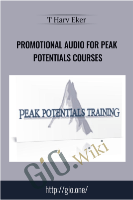 Promotional Audio for Peak Potentials Courses – T Harv Eker