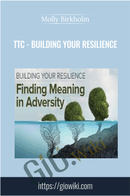 TTC - Building your Resilience - Molly Birkholm