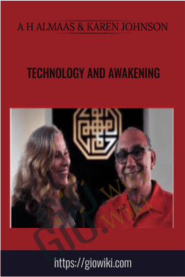 Technology and Awakening –  A H Almaas & Karen Johnson