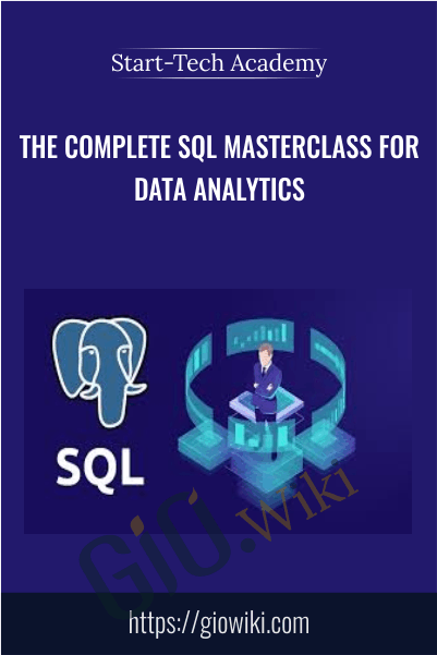 The Complete SQL Masterclass for Data Analytics - Start-Tech Academy