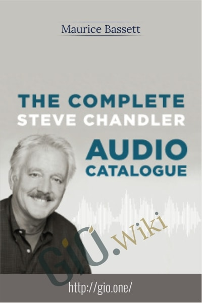 The Complete Steve Chandler Audio Catalogue - Maurice Bassett