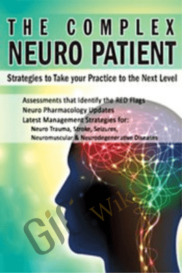 The Complex Neuro Patient: Strategies to Take Your Practice to the Next Level - Sean G. Smith