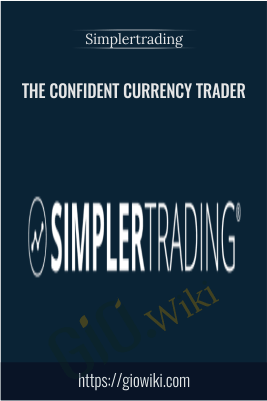 The Confident Currency Trader – Simplertrading