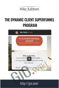 The Dynamic Client SuperFunnel Program - Mike Kabbani