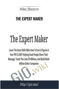 The Expert Maker – Mike Shreeve