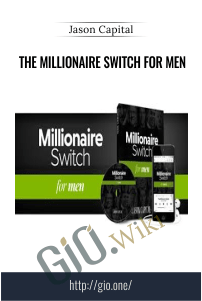 The Millionaire Switch For Men - Jason Capital