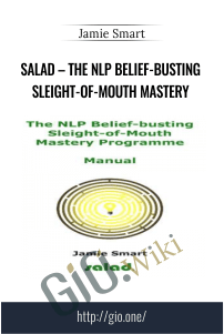 The NLP Belief-Busting Sleight-of-Mouth Mastery – Jamie Smart – Salad