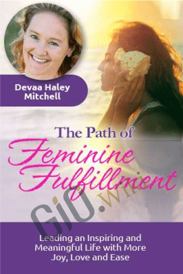 The Path of Feminine Fulfillment - Devaa Haley Mitchell