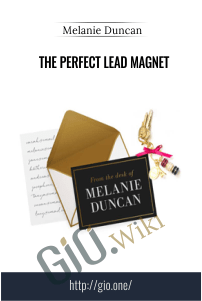 The Perfect Lead Magnet – Melanie Duncan